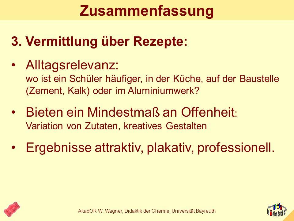 AkadOR W. Wagner, Didaktik der Chemie, Universität Bayreuth Zusammenfassung 2. Art des Könnens: z.B. Fakten: Inhaltsstoffe, Zusatzstoffe Fertigkeiten,