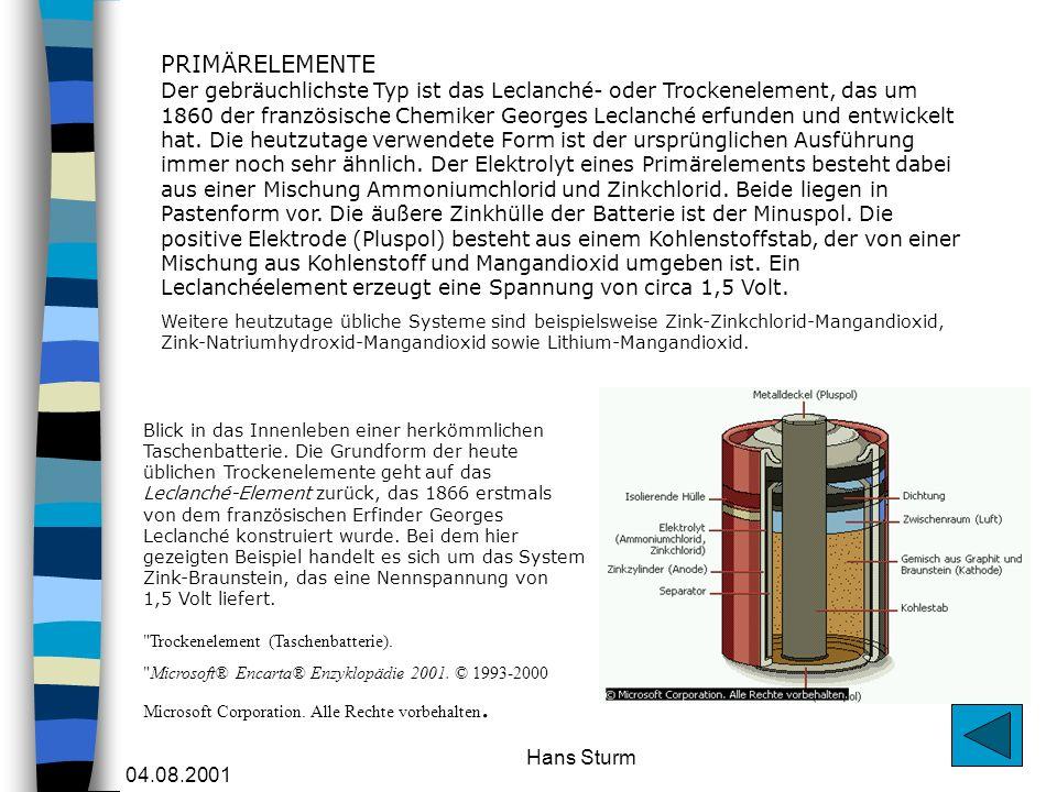 04.08.2001 Hans Sturm Blick in das Innenleben einer herkömmlichen Taschenbatterie. Die Grundform der heute üblichen Trockenelemente geht auf das Lecla