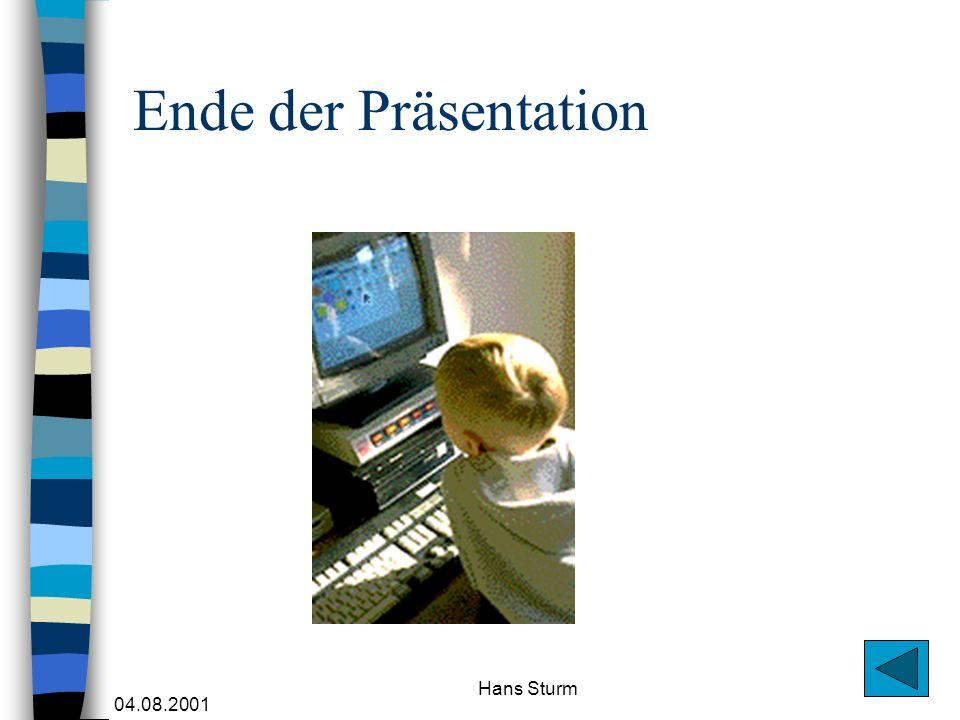 04.08.2001 Hans Sturm Ende der Präsentation