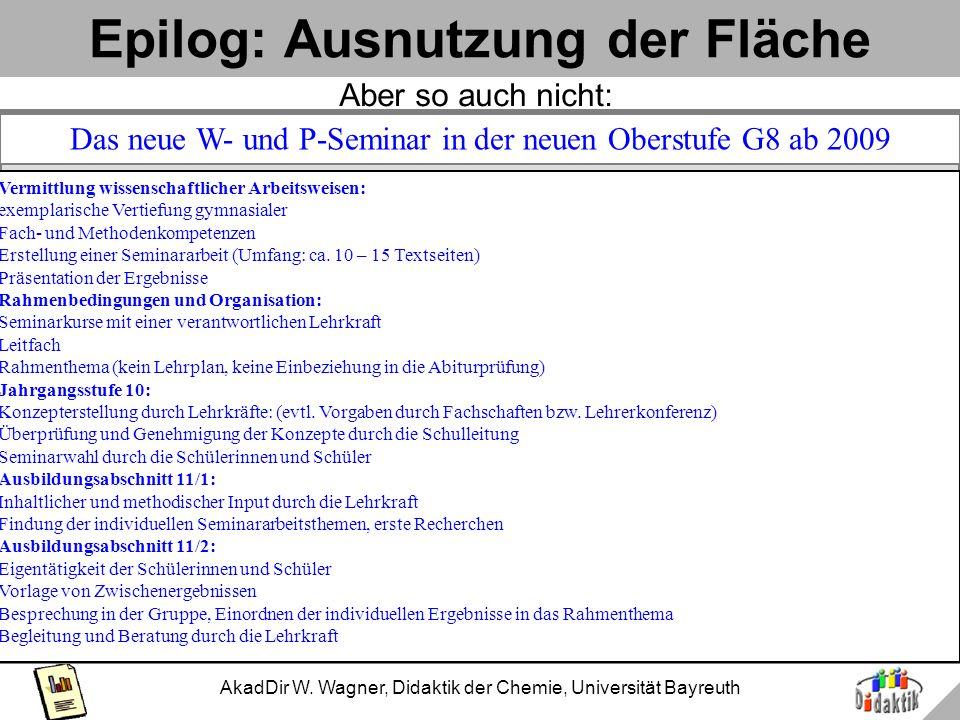 AkadDir W. Wagner, Didaktik der Chemie, Universität Bayreuth Epilog: Ausnutzung der Fläche Vorgabe durch PowerPoint: Titel Text-bla-bla