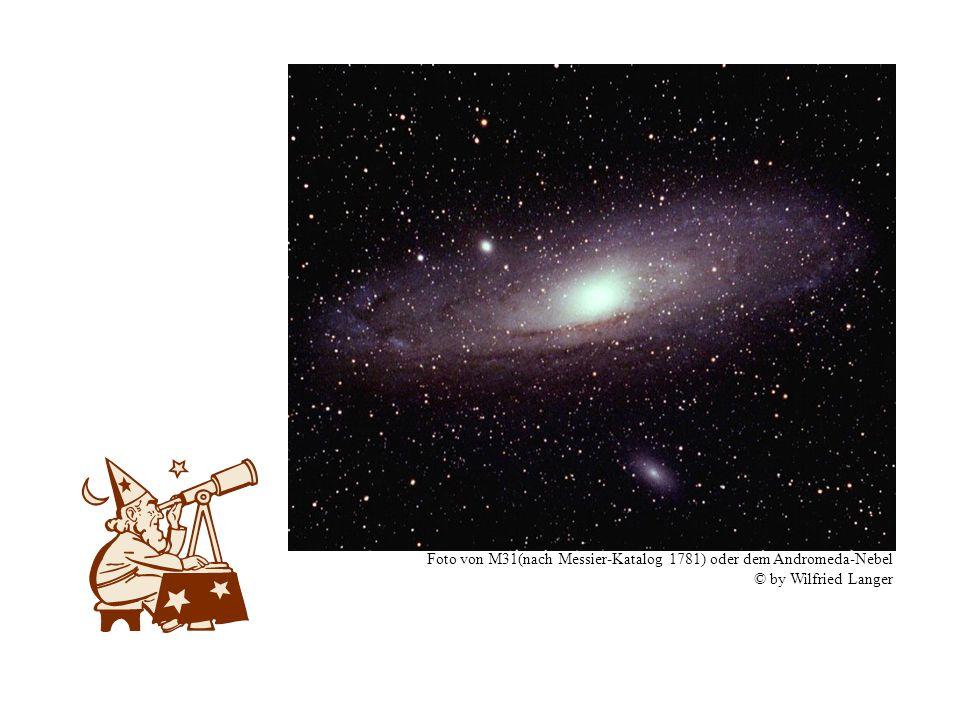 Foto von M31(nach Messier-Katalog 1781) oder dem Andromeda-Nebel © by Wilfried Langer