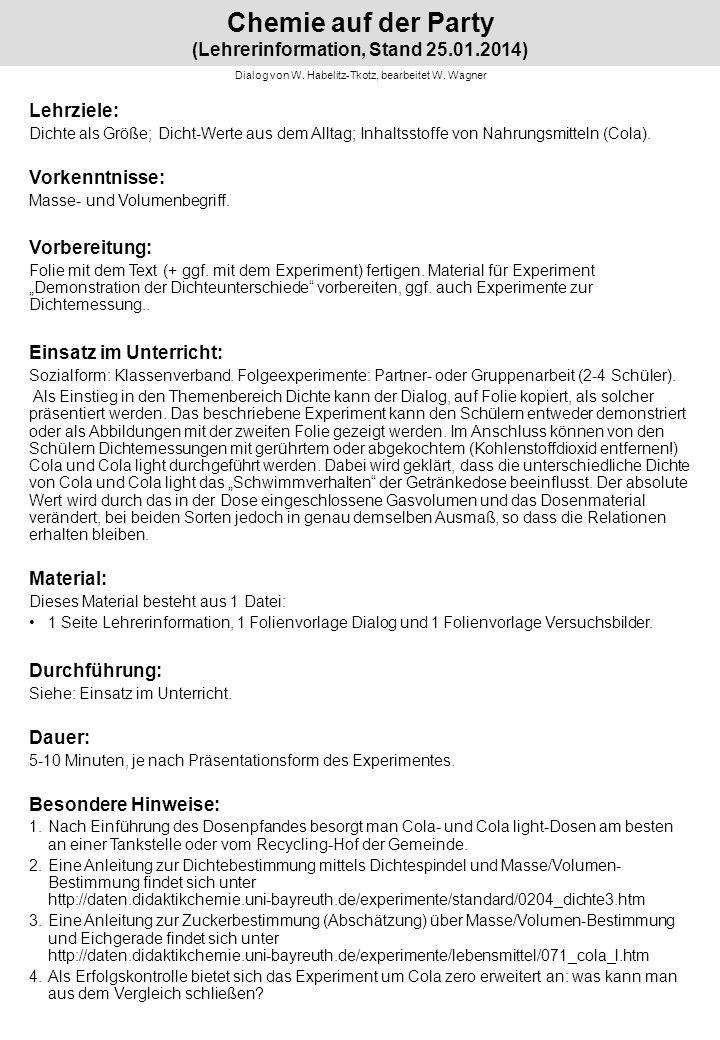 Chemie auf der Party (Lehrerinformation, Stand 25.01.2014) Dialog von W. Habelitz-Tkotz, bearbeitet W. Wagner Lehrziele: Dichte als Größe; Dicht-Werte