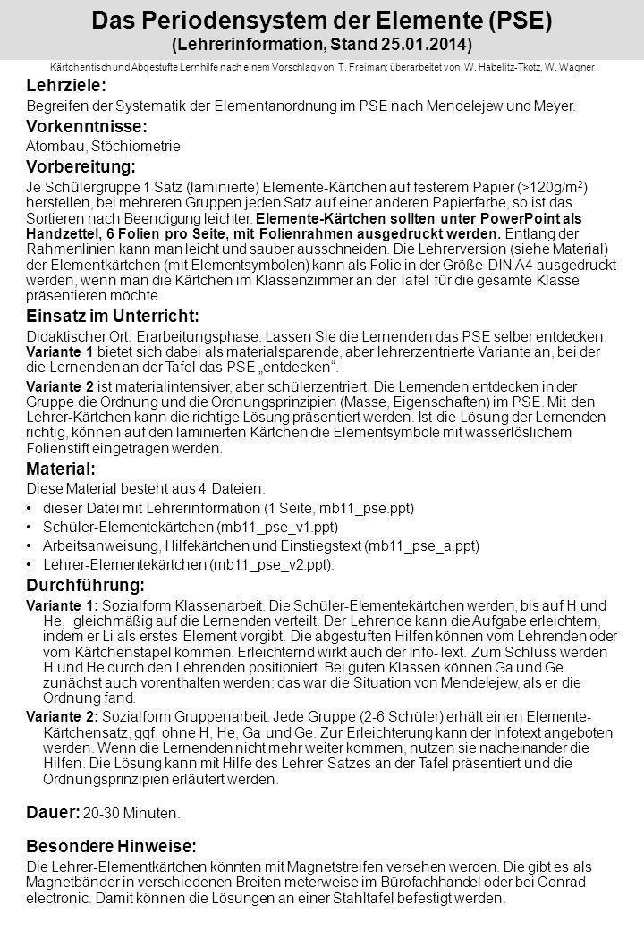 Das Periodensystem der Elemente (PSE) (Lehrerinformation, Stand 25.01.2014) Kärtchentisch und Abgestufte Lernhilfe nach einem Vorschlag von T. Freiman