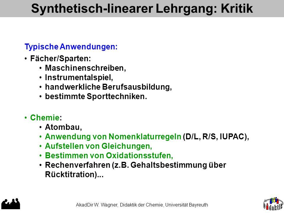 Synthetisch-linearer Lehrgang: Kritik Chemie: Atombau, Anwendung von Nomenklaturregeln (D/L, R/S, IUPAC), Aufstellen von Gleichungen, Bestimmen von Ox