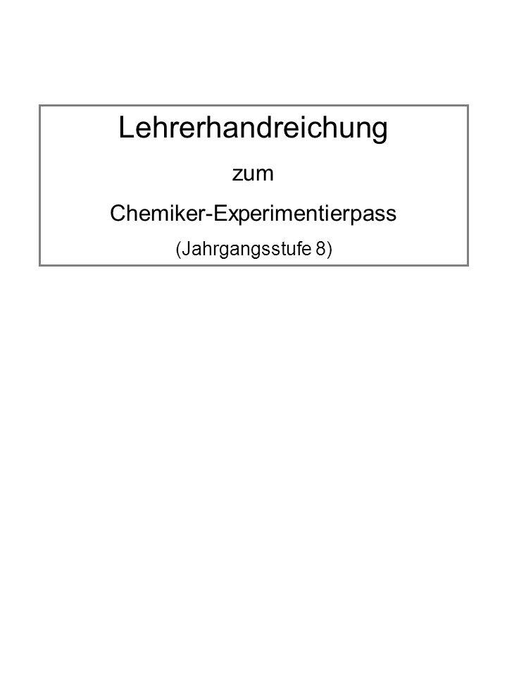 Lehrerhandreichung zum Chemiker-Experimentierpass (Jahrgangsstufe 8)