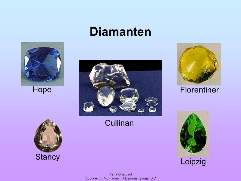 Petra Oberpaul Übungen im Vortragen mit Demonstrationen AC Diamanten Cullinan Hope Stancy Leipzig Florentiner