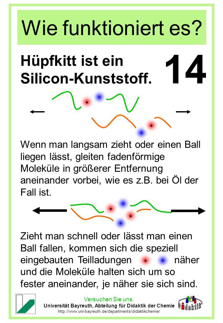 Versuchen Sie uns. Universität Bayreuth, Abteilung für Didaktik der Chemie http://www.uni-bayreuth.de/departments/didaktikchemie/ Wie funktioniert es?