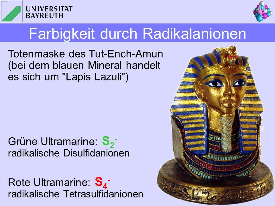 Grüne Ultramarine: S 2 - radikalische Disulfidanionen Rote Ultramarine: S 4 - radikalische Tetrasulfidanionen Farbigkeit durch Radikalanionen Totenmas