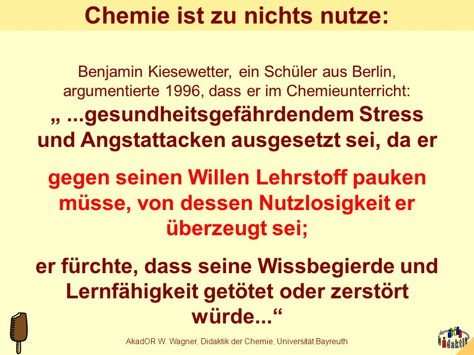 AkadOR W. Wagner, Didaktik der Chemie, Universität Bayreuth Praktische Lebensmittelchemie für Schülerübungen
