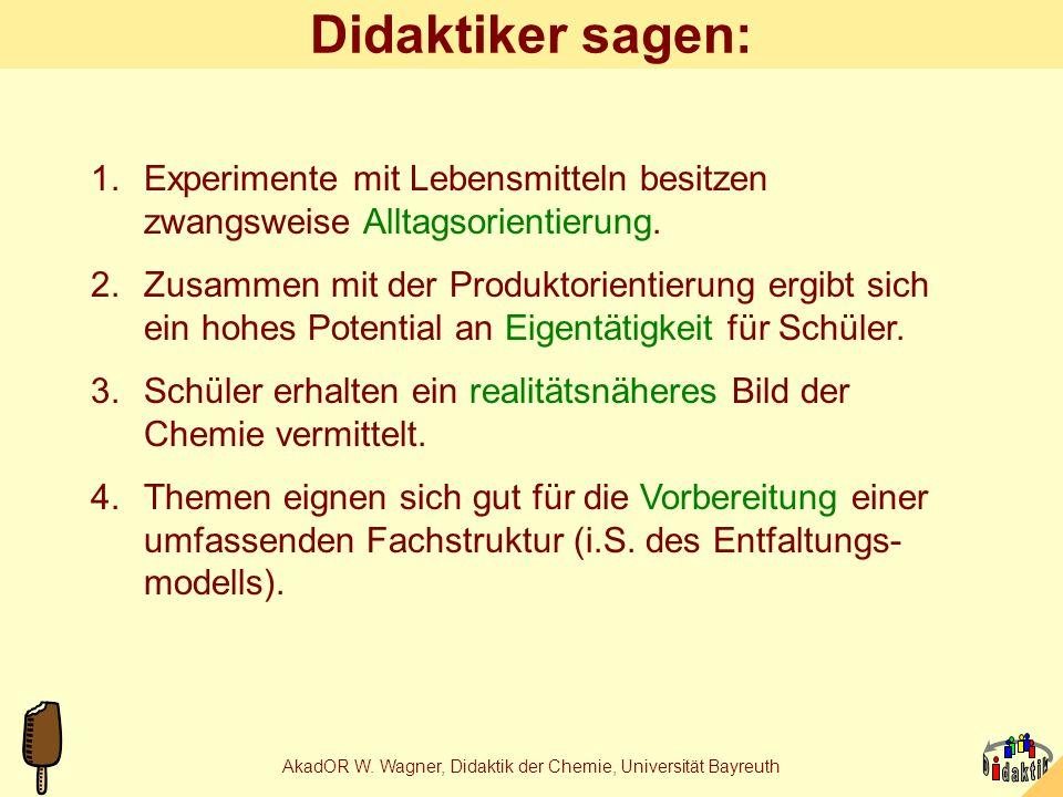 AkadOR W. Wagner, Didaktik der Chemie, Universität Bayreuth Didaktische Regeln Comenius, um 1650: wir lernen am besten... bekannt neu nahfern einfachk