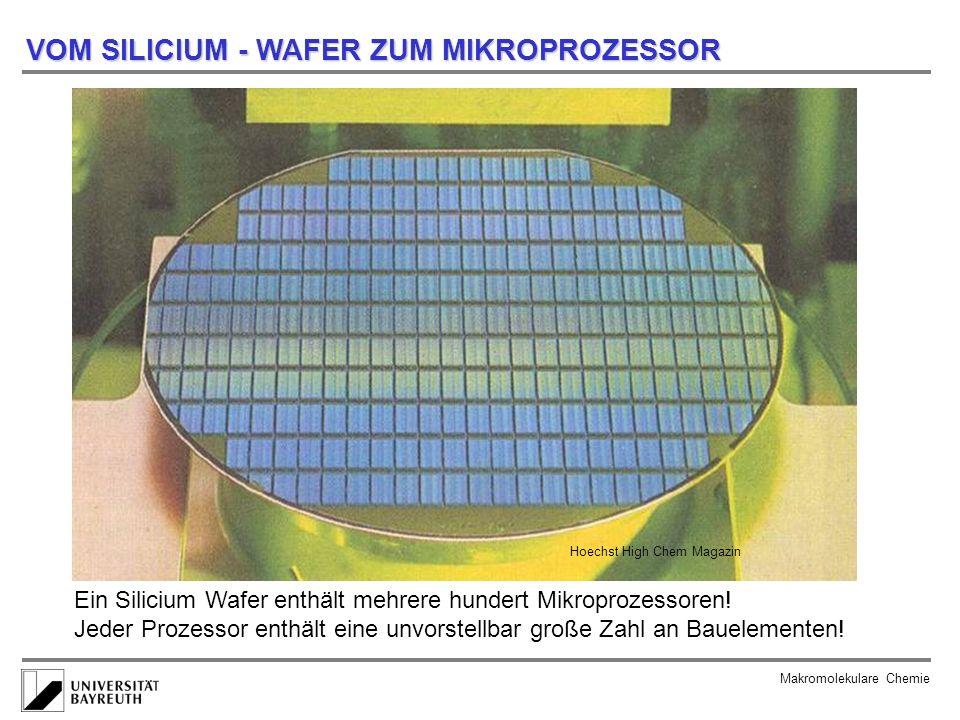 VOM SILICIUM - WAFER ZUM MIKROPROZESSOR Makromolekulare Chemie Hoechst High Chem Magazin Ein Silicium Wafer enthält mehrere hundert Mikroprozessoren!