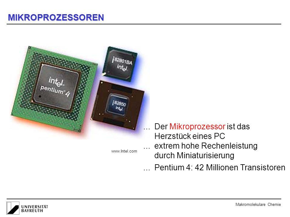 MIKROPROZESSOREN Makromolekulare Chemie... Der Mikroprozessor ist das Herzstück eines PC... extrem hohe Rechenleistung durch Miniaturisierung... Penti