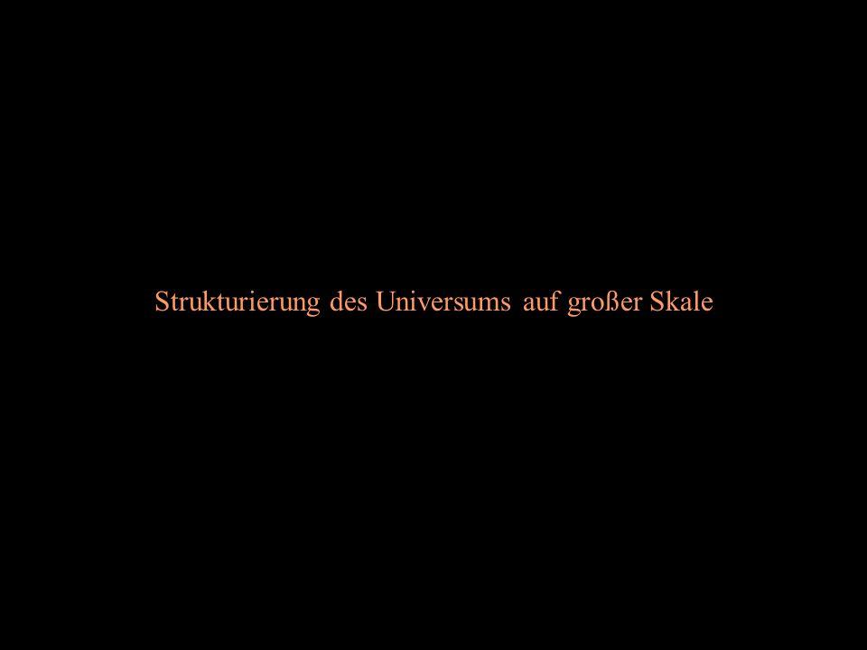 Strukturierung des Universums auf großer Skale