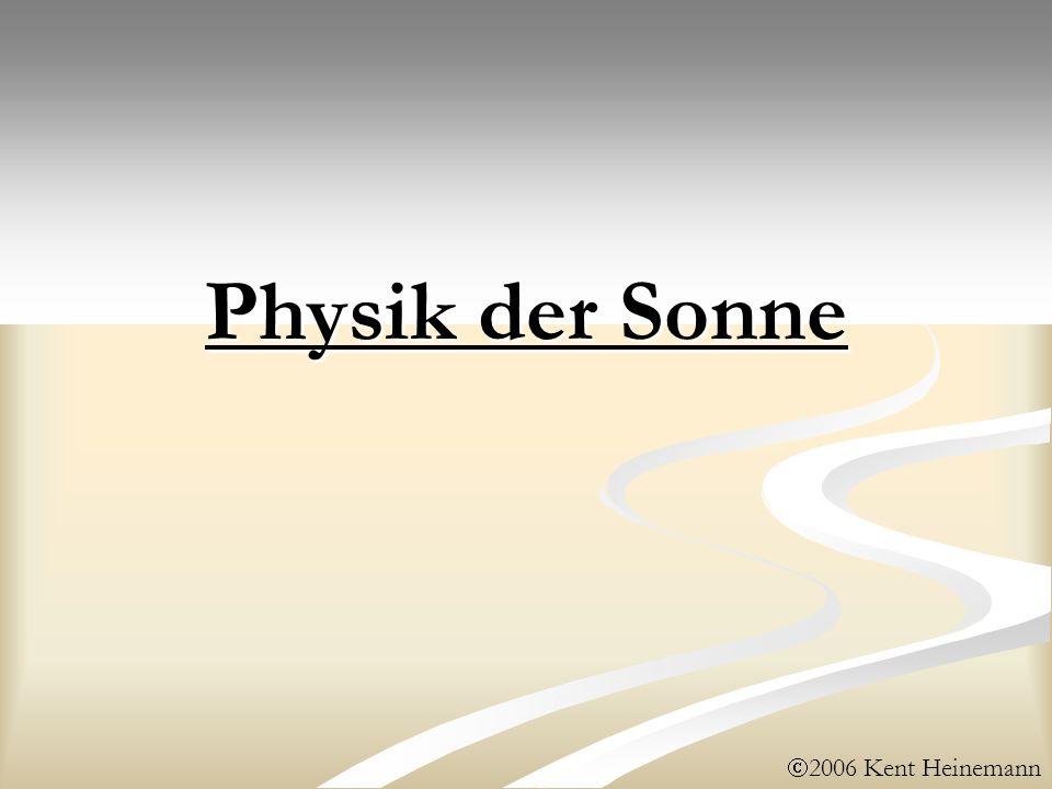 2006 Kent Heinemann Physik der Sonne