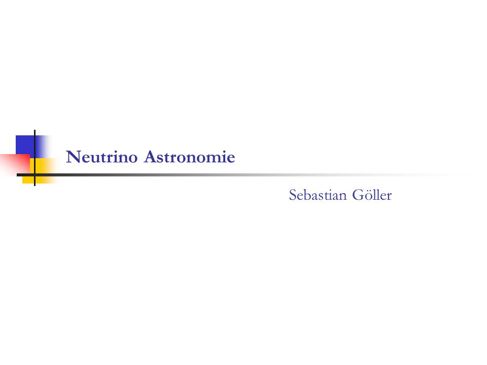 Neutrino Astronomie Sebastian Göller