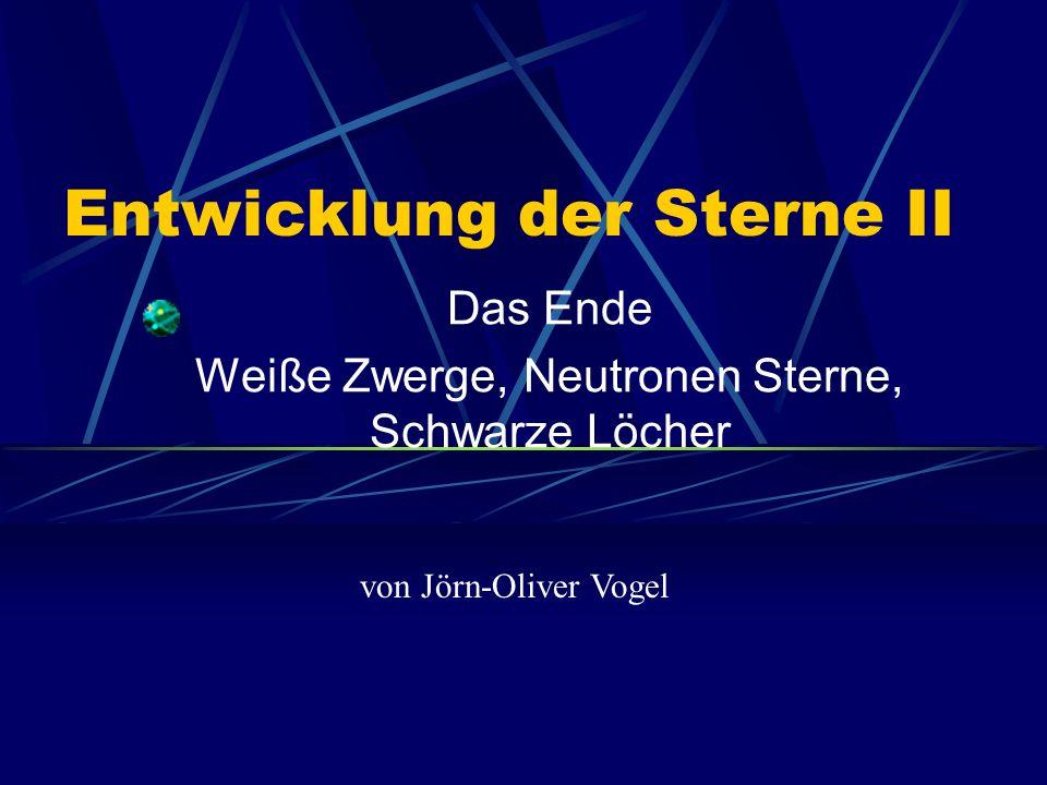 Entwicklung der Sterne II Das Ende Weiße Zwerge, Neutronen Sterne, Schwarze Löcher von Jörn-Oliver Vogel
