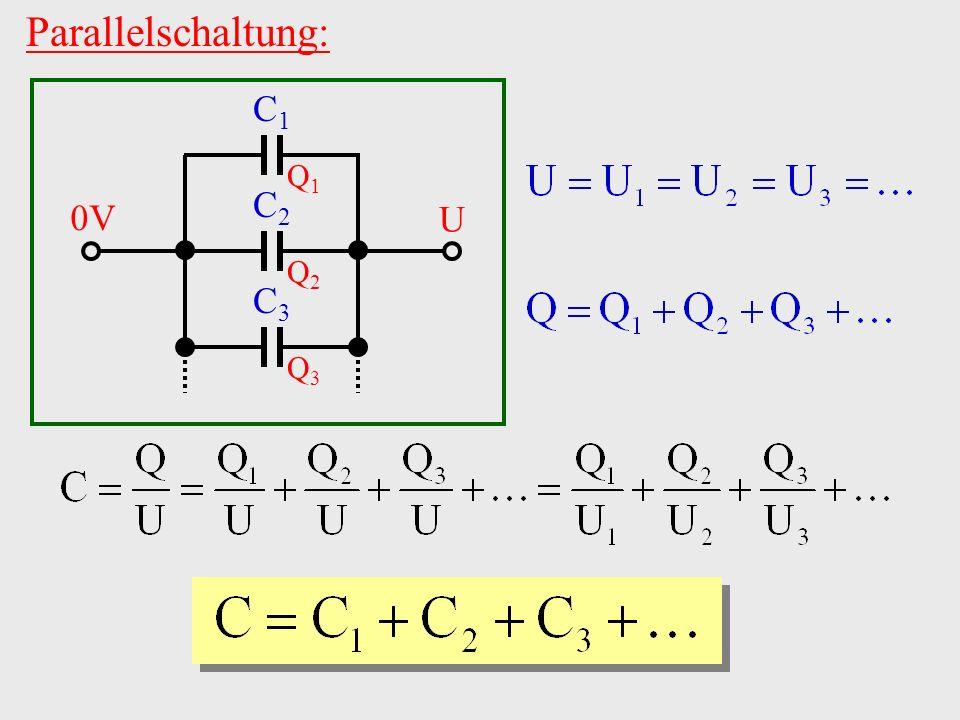 Parallelschaltung: C1C1 C2C2 C3C3 Q1Q1 Q2Q2 Q3Q3 0V U