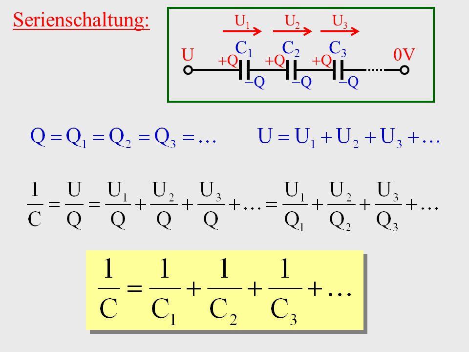 Serienschaltung: U1U1 C1C1 C2C2 C3C3 U0V Q Q Q Q Q Q U2U2 U3U3