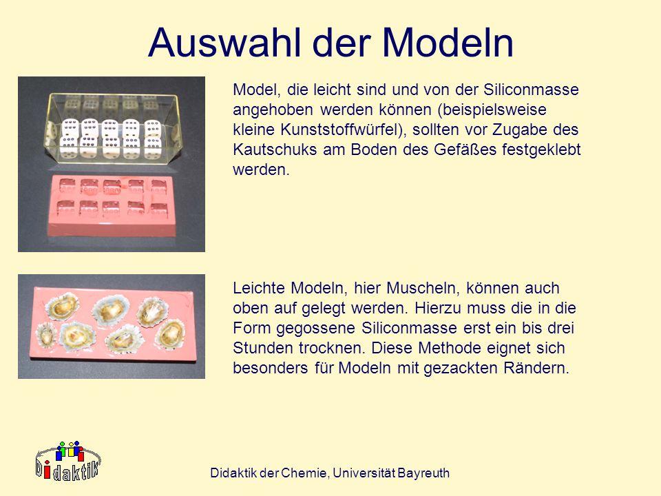 Didaktik der Chemie, Universität Bayreuth Auswahl der Modeln Leichte Modeln, hier Muscheln, können auch oben auf gelegt werden. Hierzu muss die in die