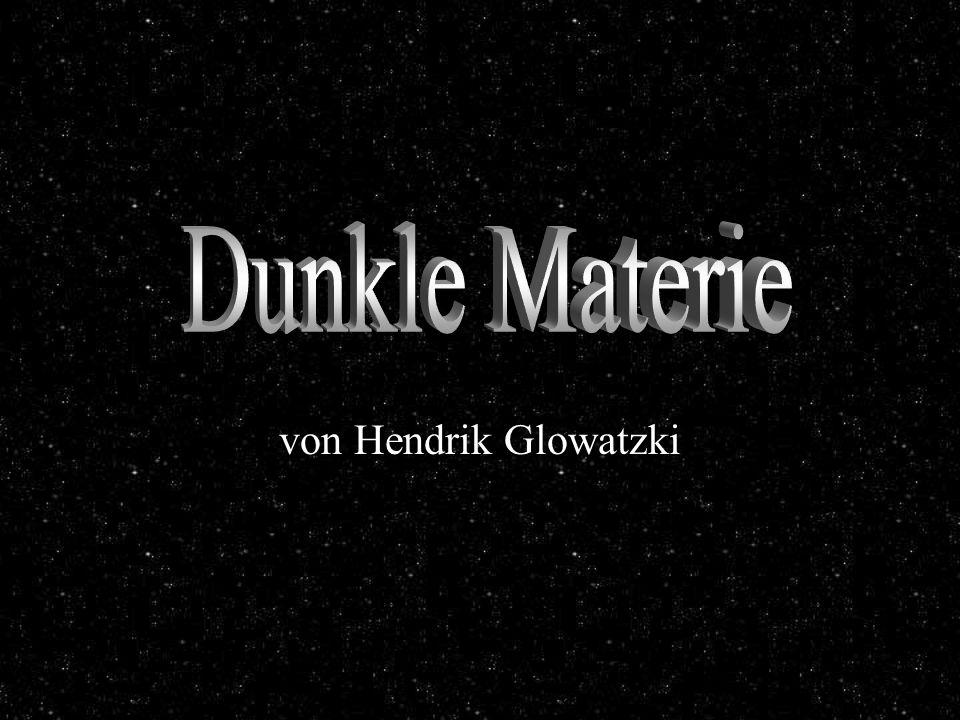 Dunkle Materie von Hendrik Glowatzki