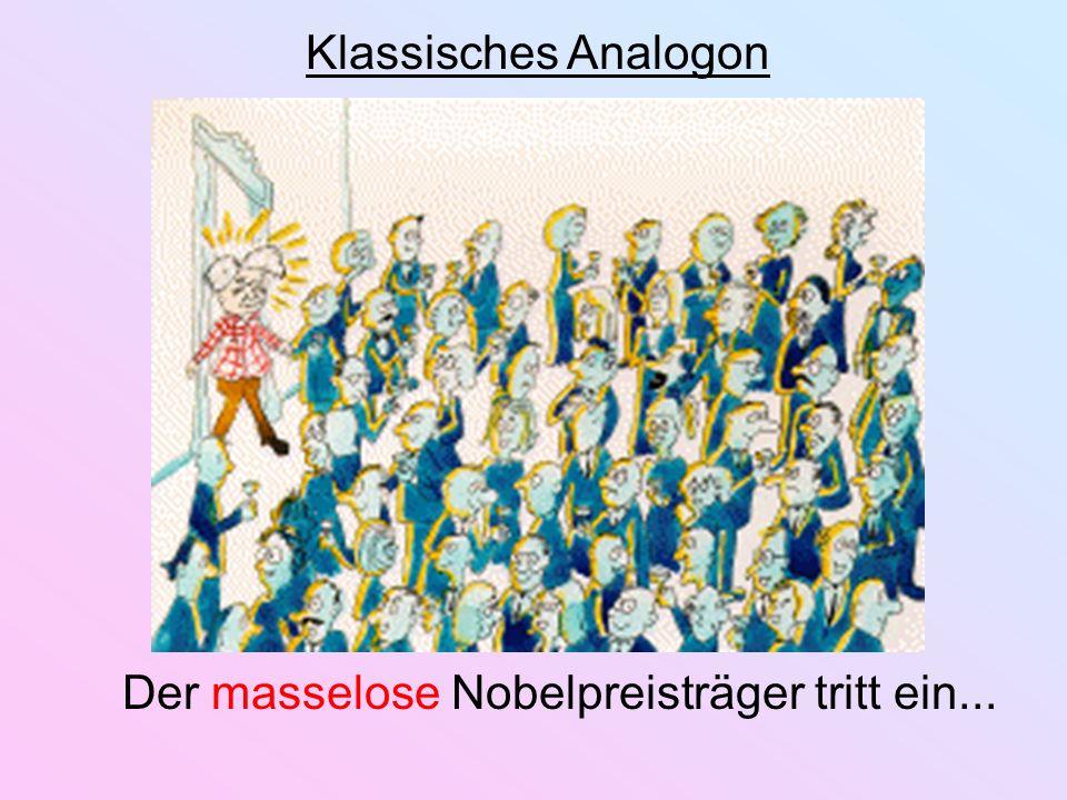 Der masselose Nobelpreisträger tritt ein... Klassisches Analogon