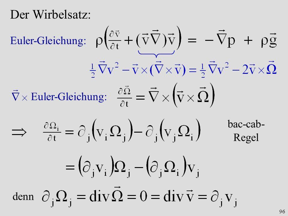 96 Der Wirbelsatz: Euler-Gleichung: denn bac-cab- Regel