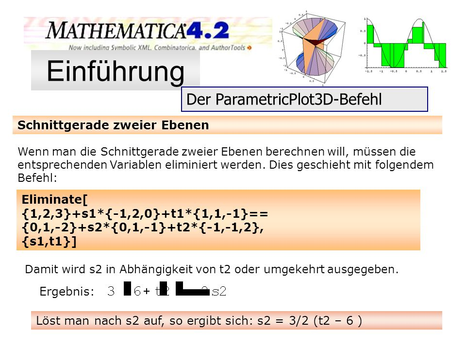 Schnittgerade zweier Ebenen Wenn man die Schnittgerade zweier Ebenen berechnen will, müssen die entsprechenden Variablen eliminiert werden. Dies gesch