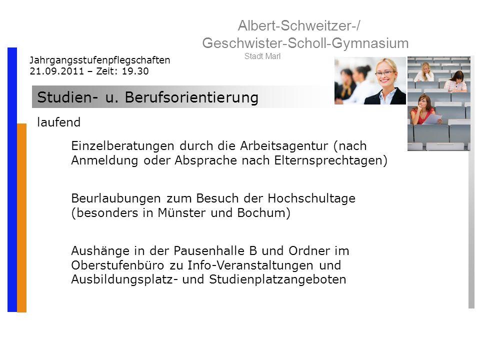 Albert-Schweitzer-/ Geschwister-Scholl-Gymnasium Stadt Marl Jahrgangsstufenpflegschaften 21.09.2011 – Zeit: 19.30 Studien- u.