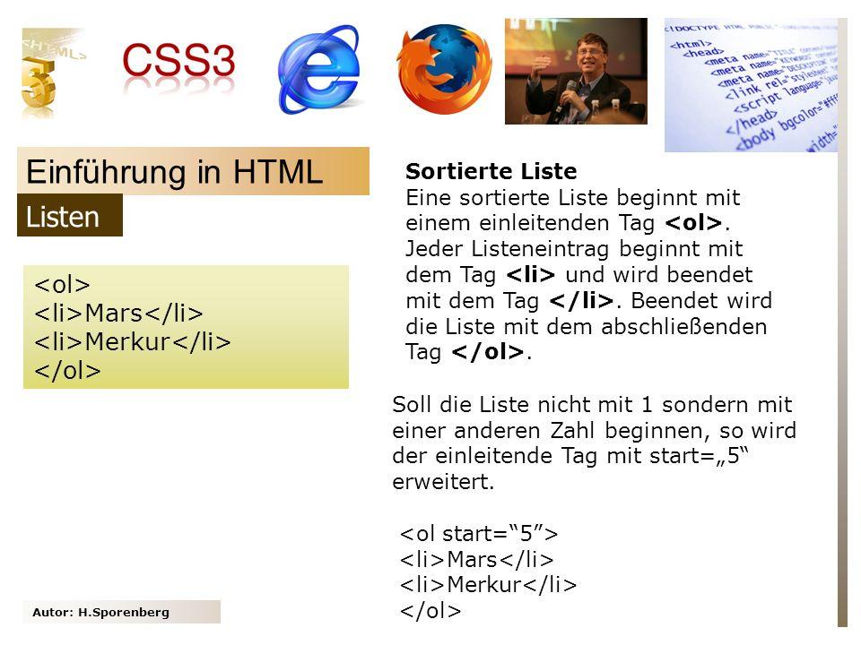 Autor: H.Sporenberg Einführung in HTML Mars Merkur Sortierte Liste Eine sortierte Liste beginnt mit einem einleitenden Tag. Jeder Listeneintrag beginn