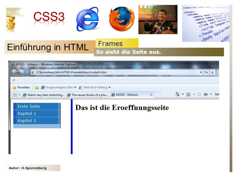 Autor: H.Sporenberg Einführung in HTML Frames So sieht die Seite aus.