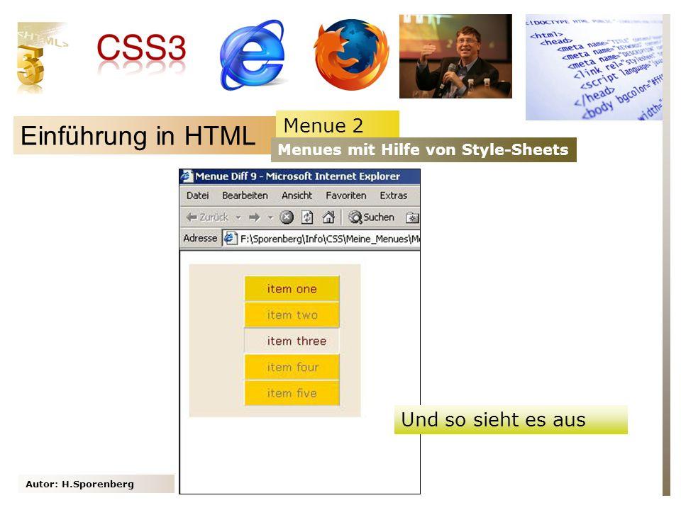 Autor: H.Sporenberg Einführung in HTML Menue 2 Menues mit Hilfe von Style-Sheets Und so sieht es aus