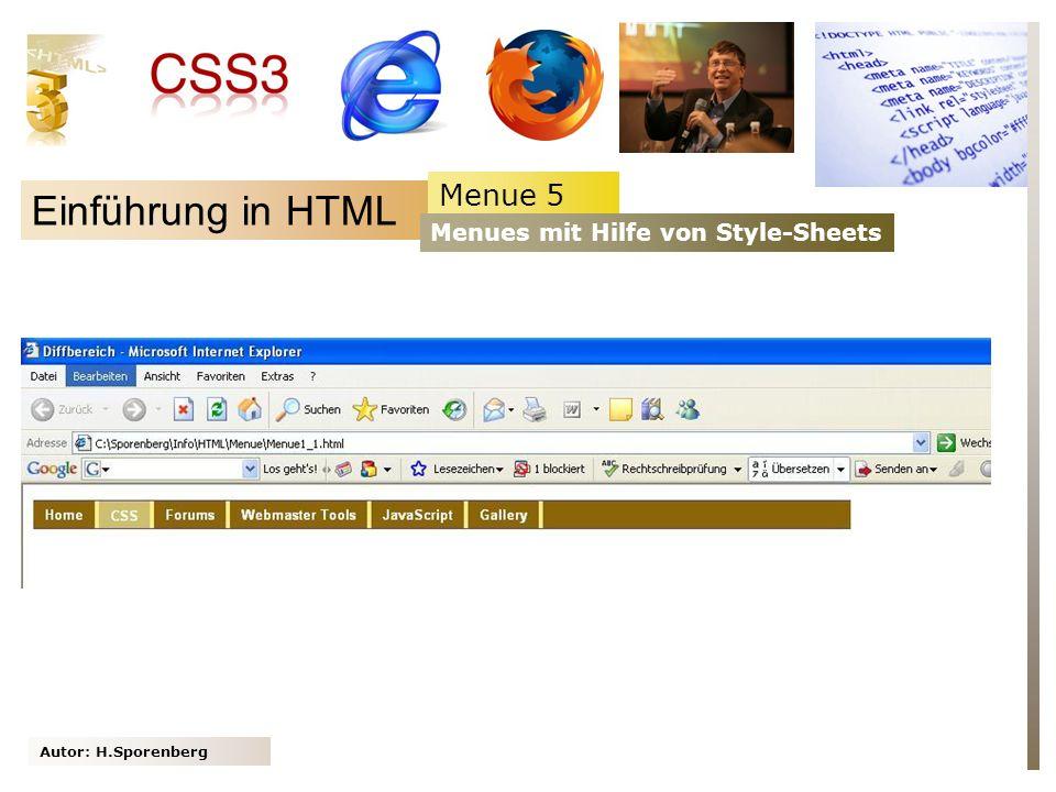 Autor: H.Sporenberg Einführung in HTML Menue 5 Menues mit Hilfe von Style-Sheets