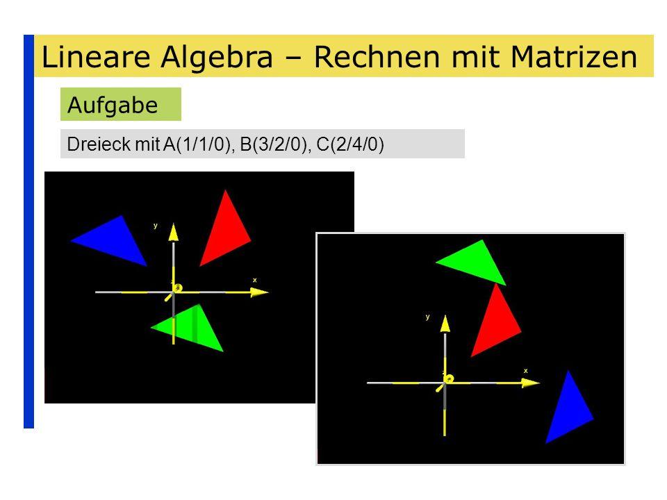 Lineare Algebra – Rechnen mit Matrizen Aufgabe Dreieck mit A(1/1/0), B(3/2/0), C(2/4/0)