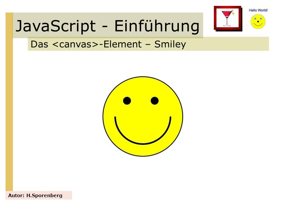 JavaScript - Einführung Das -Element – Smiley Autor: H.Sporenberg