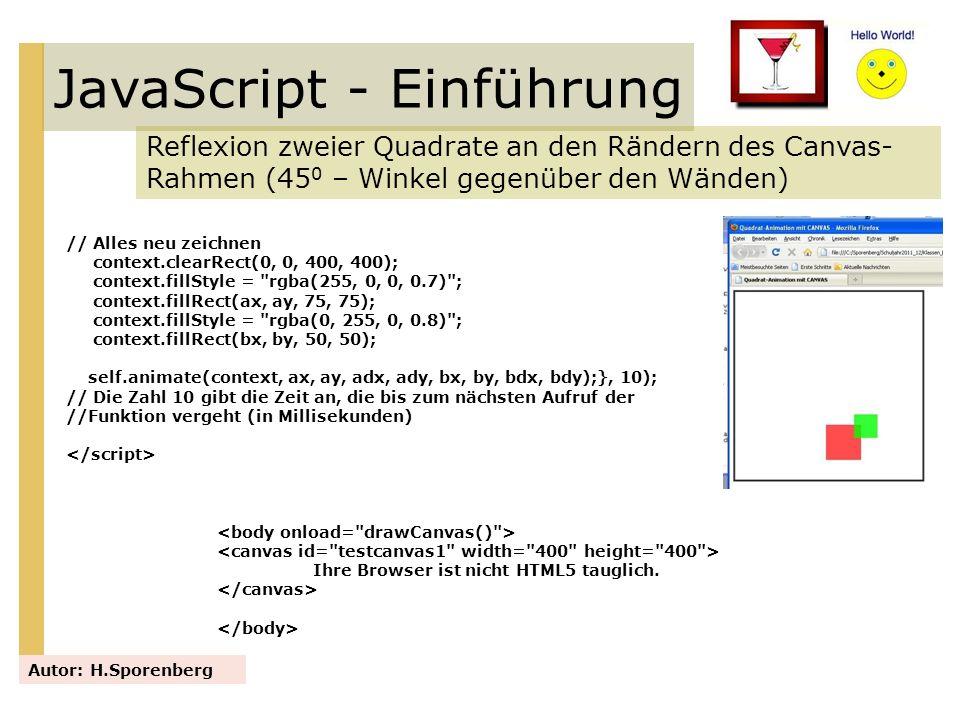 JavaScript - Einführung Reflexion zweier Quadrate an den Rändern des Canvas- Rahmen (45 0 – Winkel gegenüber den Wänden) Autor: H.Sporenberg // Alles