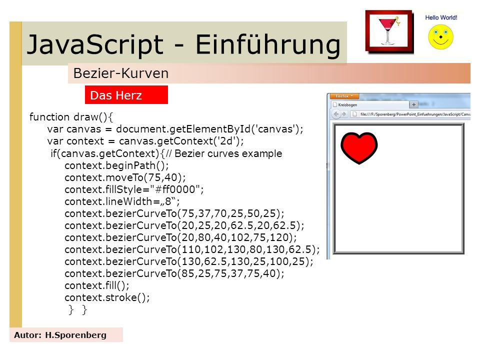 JavaScript - Einführung Bezier-Kurven Autor: H.Sporenberg function draw(){ var canvas = document.getElementById('canvas'); var context = canvas.getCon