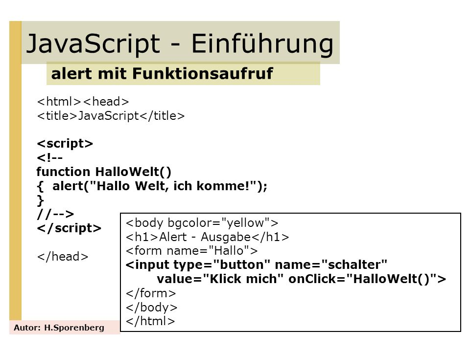 JavaScript - Einführung Das -Element – Animation Autor: H.Sporenberg function drawCanvas(){ var canvas = document.getElementById( testcanvas1 ); if(canvas.getContext){ var context = canvas.getContext( 2d ); animate(context, 400, 50);} } function animate(context, ax,ay){ setTimeout(function(){ // Neues Bild context.clearRect(0, 0, 400, 400); //Canvas wird gelöscht context.beginPath(); context.fillStyle = #ff00ff ; context.fillRect(ax,ay,100,50); //Rechteck neu zeichnen context.lineWidth = 4 ; context.strokeStyle = black ; context.strokeRect(ax, ay, 100,50); ax=ax-1 ; ay=50; //x-Koordinate um 1 erhöht, y bleibt if (ax<0) {ax=400}; //Die Animation stoppt self.animate(context, ax, ay);}, 8); // Die Zahl 8 gibt die Zeit an, die bis zum nächsten Aufruf der Funktion //vergeht (in Millisekunden) } Das Rechteck bewegt sich von rechts nach links und beginnt dann wieder von rechts.