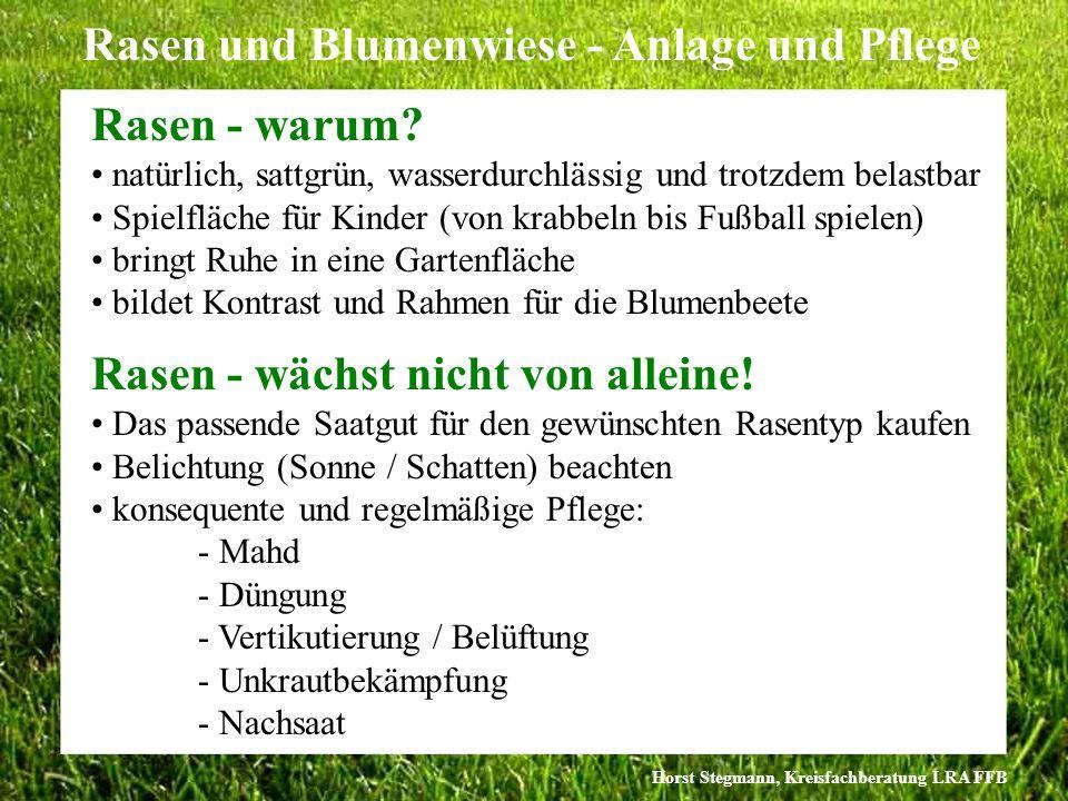 Horst Stegmann, Kreisfachberatung LRA FFB Rasen und Blumenwiese - Anlage und Pflege Rasen - warum? natürlich, sattgrün, wasserdurchlässig und trotzdem