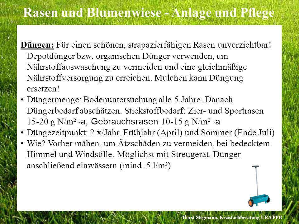 Horst Stegmann, Kreisfachberatung LRA FFB Rasen und Blumenwiese - Anlage und Pflege Düngen: Für einen schönen, strapazierfähigen Rasen unverzichtbar!