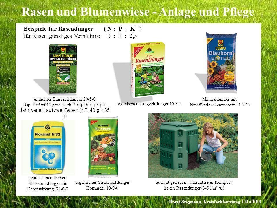 Horst Stegmann, Kreisfachberatung LRA FFB Rasen und Blumenwiese - Anlage und Pflege Beispiele für Rasendünger ( N : P : K ) für Rasen günstiges Verhäl