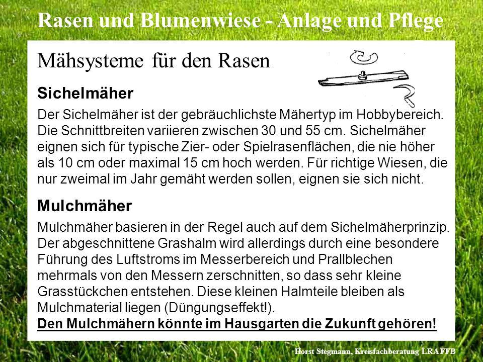 Horst Stegmann, Kreisfachberatung LRA FFB Rasen und Blumenwiese - Anlage und Pflege Sichelmäher Der Sichelmäher ist der gebräuchlichste Mähertyp im Ho