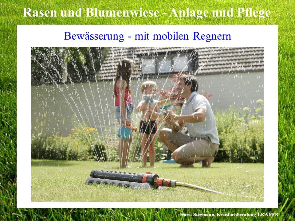 Horst Stegmann, Kreisfachberatung LRA FFB Rasen und Blumenwiese - Anlage und Pflege Bewässerung - mit mobilen Regnern Bewässerung