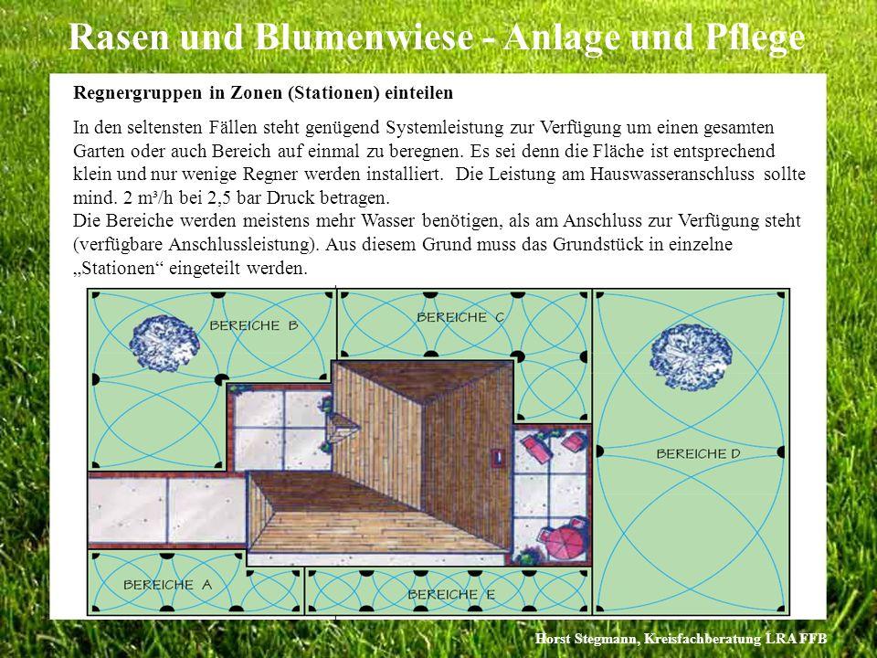 Horst Stegmann, Kreisfachberatung LRA FFB Rasen und Blumenwiese - Anlage und Pflege Regnergruppen in Zonen (Stationen) einteilen In den seltensten Fäl