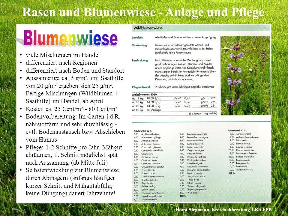 Horst Stegmann, Kreisfachberatung LRA FFB Rasen und Blumenwiese - Anlage und Pflege viele Mischungen im Handel differenziert nach Regionen differenzie