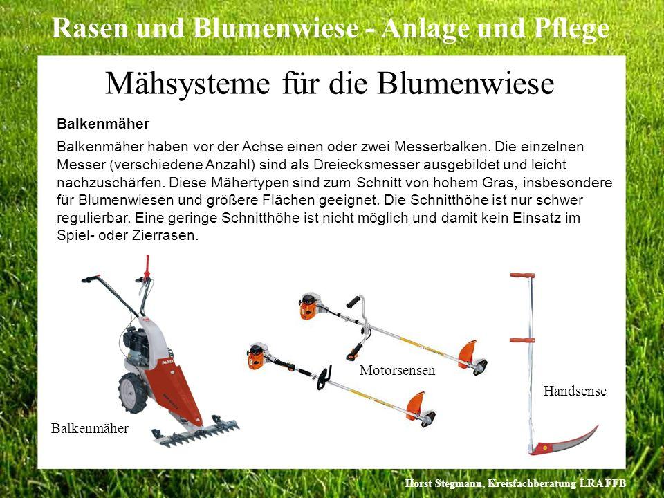 Horst Stegmann, Kreisfachberatung LRA FFB Rasen und Blumenwiese - Anlage und Pflege Mähsysteme für die Blumenwiese Balkenmäher Handsense Mähsysteme Bl