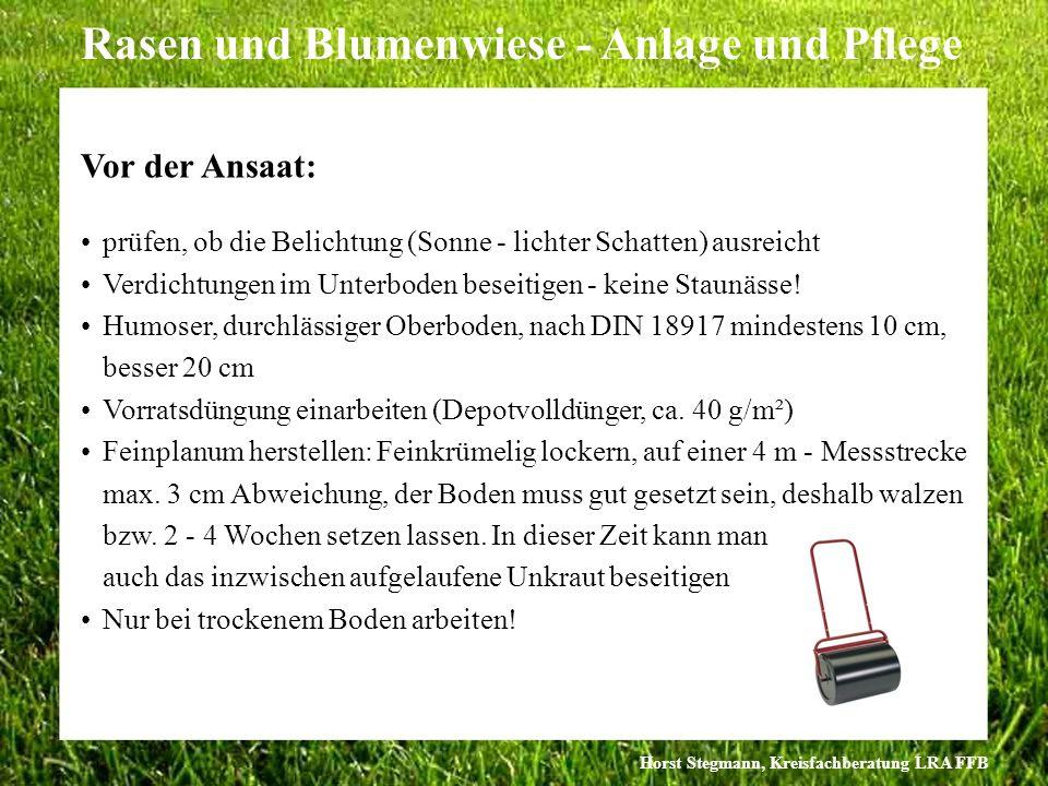 Horst Stegmann, Kreisfachberatung LRA FFB Rasen und Blumenwiese - Anlage und Pflege Vor der Ansaat: prüfen, ob die Belichtung (Sonne - lichter Schatte