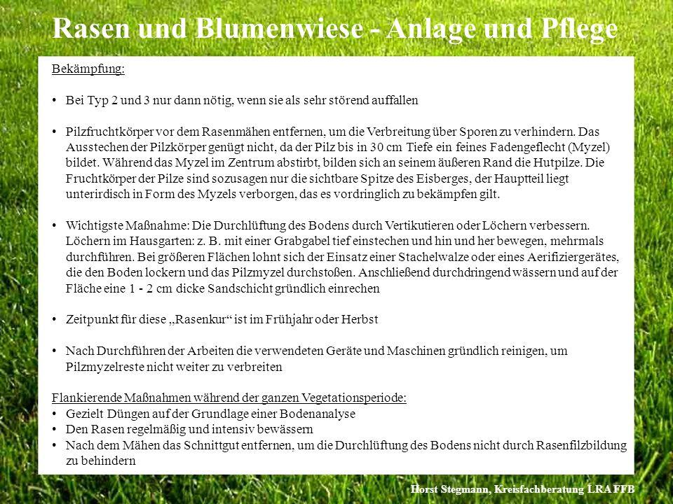 Horst Stegmann, Kreisfachberatung LRA FFB Rasen und Blumenwiese - Anlage und Pflege Bekämpfung: Bei Typ 2 und 3 nur dann nötig, wenn sie als sehr stör