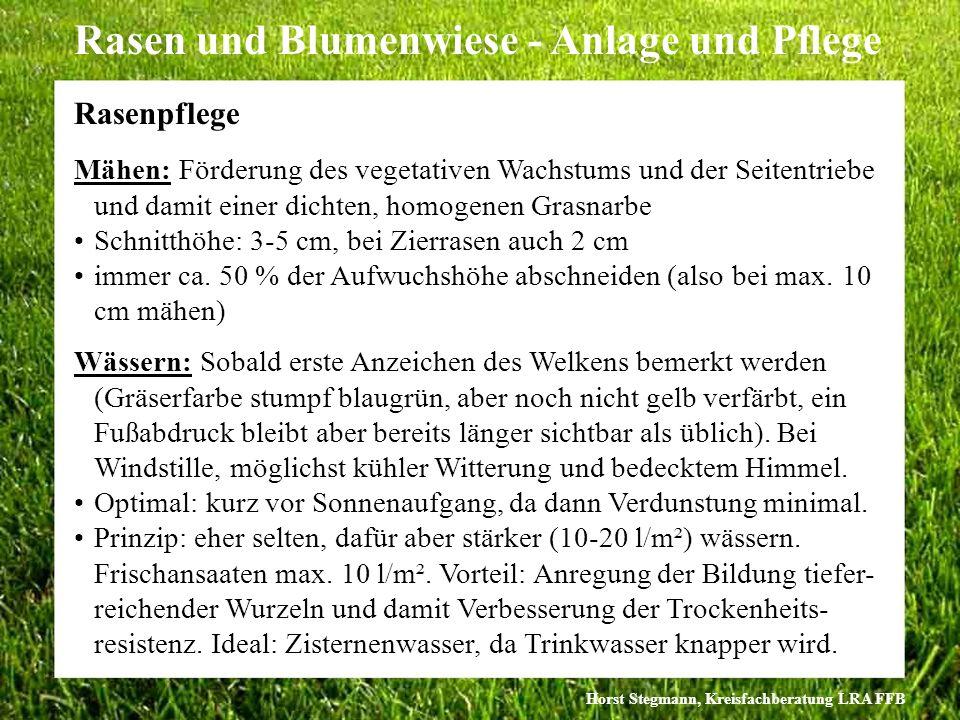 Horst Stegmann, Kreisfachberatung LRA FFB Rasen und Blumenwiese - Anlage und Pflege Mähen: Förderung des vegetativen Wachstums und der Seitentriebe un