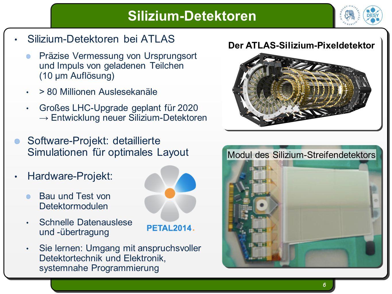 6 Silizium-Detektoren Silizium-Detektoren bei ATLAS Präzise Vermessung von Ursprungsort und Impuls von geladenen Teilchen (10 µm Auflösung) > 80 Milli