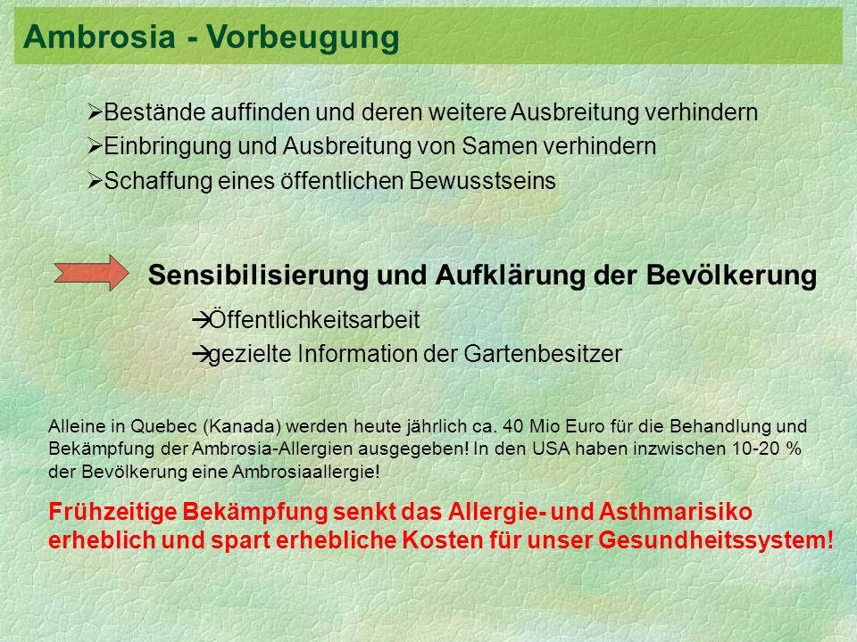 Bestände auffinden und deren weitere Ausbreitung verhindern Einbringung und Ausbreitung von Samen verhindern Schaffung eines öffentlichen Bewusstseins